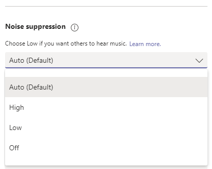 Microsoft Teams Noise Suppression Drop Down