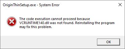 OriginThinSetup VCRUNTIME140 DLL Not Found Error